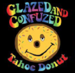 Glazed and Confuzed Tahoe Donut